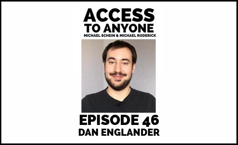 Access-to-Anyone-Shownotes-Dan-Englander