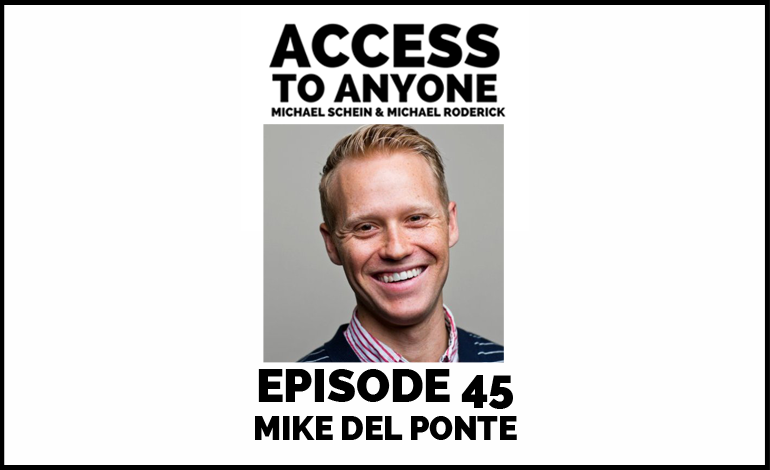 Access-to-Anyone-Shownotes-Mike-Del-Ponte