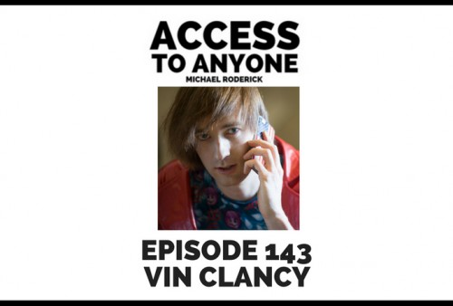 access-to-anyone-shownotes-Vin Clancy (1)