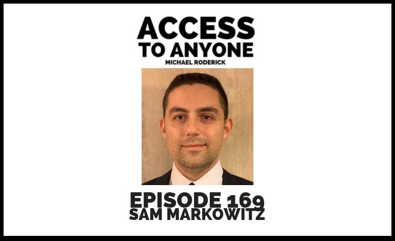 access-to-anyone-shownotes-SAM-MARKOWITZ