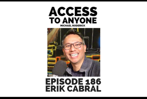 access-to-anyone-shownotes-ERIK-CABRAL