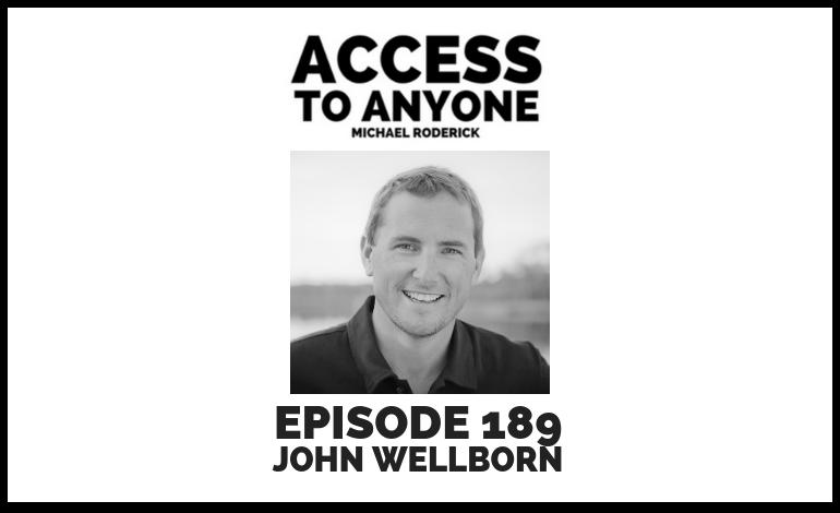 access-to-anyone-shownotes-JOHN-WELLBORN