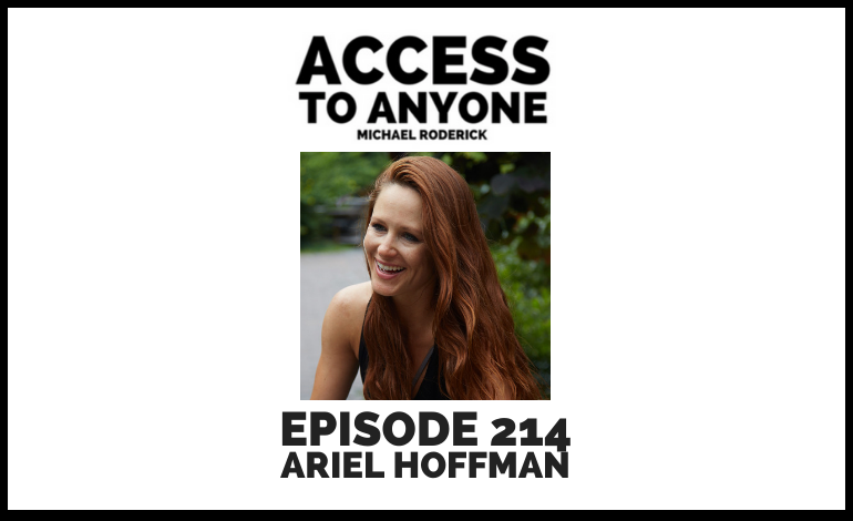 access-to-anyone-shownotes-ARIEL-HOFFMAN
